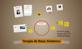 Terapia de Base Sistemica