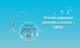 Doença pulmonar obstrutiva crônica – DPOC