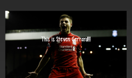 This is Steven Gerrard!!!