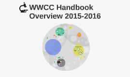 WWCC Handbook Overview 2015-2016