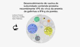 Copy of Desenvolvimento de vacina de subunidade contendo proteína re
