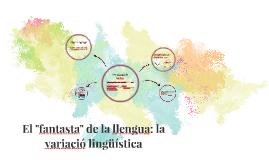"""El """"fantasma"""" de la llengua: La variació lingüística"""
