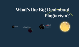 What's the Big Deal about Plagiarism?