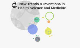 New Trends & Inventions in Health Science and Medicine
