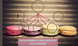 REQUIREMENTS FOR SENSORY EVALUATION