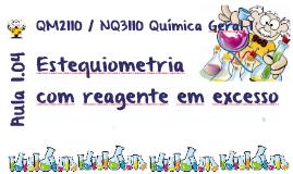 Aula 1.04 - Estequiometria com reagente em excesso