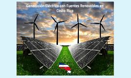 Generación Eléctrica con Fuentes Renovables en Costa Rica