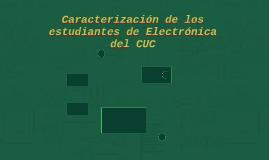 Caracterización de los estudiantes de Electrónica del CUC