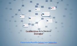 Caracteristicas de la literatura Dramatica