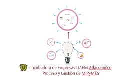 Copy of Incubadora de Empresas UAEM Atlacomulco
