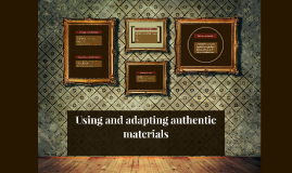 Using and adapting authentic materials