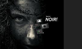 NOIR!
