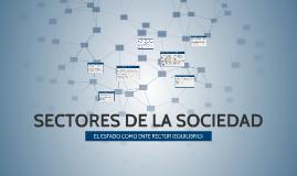 Copy of SECTORES DE LA SOCIEDAD