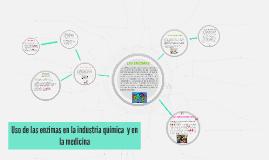 Copy of Uso de las enzimas en la industria y la medicina