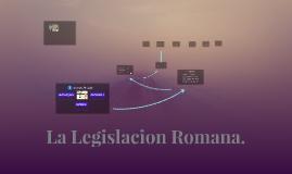 La Legislacion Romana