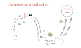 The Formation of Coal and Oil