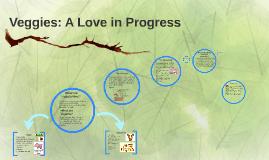 Vegies a Love in Progress