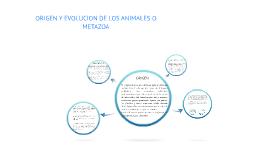 Copy of ORIGEN Y evolución DE LOS ANIMALES O METAZOA