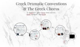 Copy of Greek Dramatic Conventions & The Greek Chorus