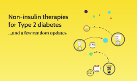 Non-insulin therapies for Type 2 diabetes