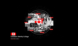CANADIAN IDENTITY COLLAGE