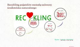 Recykling pojazdów metodą ochrony środowiska naturalnego
