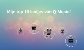 MIJN TOP 10 LIEDJES VAN Q-MUSIC
