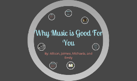 Why Music is Good For You