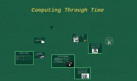 Computing through time