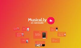 Musical.ly - en närstudie