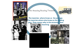 The Amazing Roaring Twenties