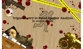 Copy of Trigonometry in Blood Spatter