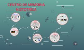 CENTRO DE MEMORIA HISTOTRICO