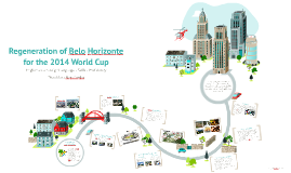 Regeneration of Belo Horizonte for the 2014 World Cup