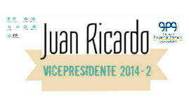 Copy of Juan Ricardo Vicepresidente GPG 2014-2