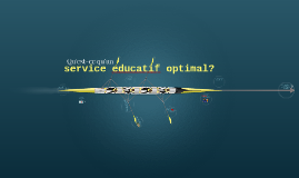 Un service éducatif optimal