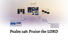 Psalm 148: Praise the LORD
