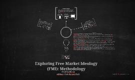 Exploring Free Market Ideology (FMI): Methodology
