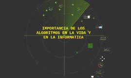 Copy of IMPORTANCIA DE LOS ALGORITMOS EN LA VIDA Y EN LA INFORMATICA