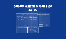 Outcome Measures in Acute & ICU Setting