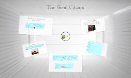 Copy of The Good Citizen