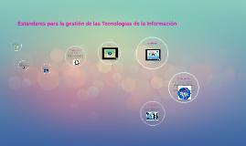 Estándares para la gestión de las Tecnologías de la Informac