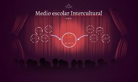 Medio escolar Intercultural