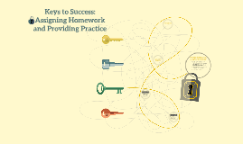 Keys to Success: Assigning Homework and Providing Practice