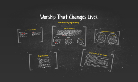 Worship That Changes Lives