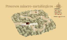 Procesos minero-metalúrgicos