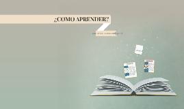 Copy of ¿COMO APRENDER?