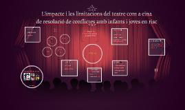 L'impacte i les limitacions del teatre com a eina