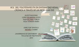 Copy of ROL  DEL FISIOTERAPEUTA EN ENFERMEDAD RENAL CRÓNICA A TRAVÉS
