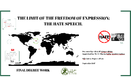 THE LIMIT OF THE FREEDOM OF EXPRESSION, THE HATE SPEECH.